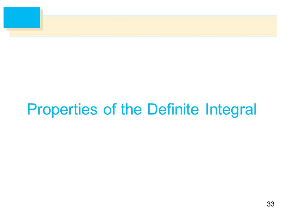 33 Properties of the Definite Integral