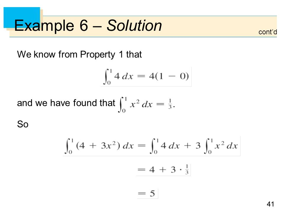 41 Example 6 – Solution We know from Property 1 that and we have found that So cont'd