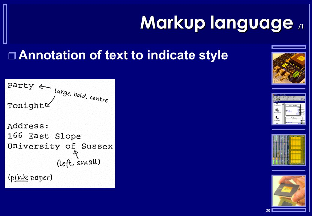 20 Markup language /1  Annotation of text to indicate style