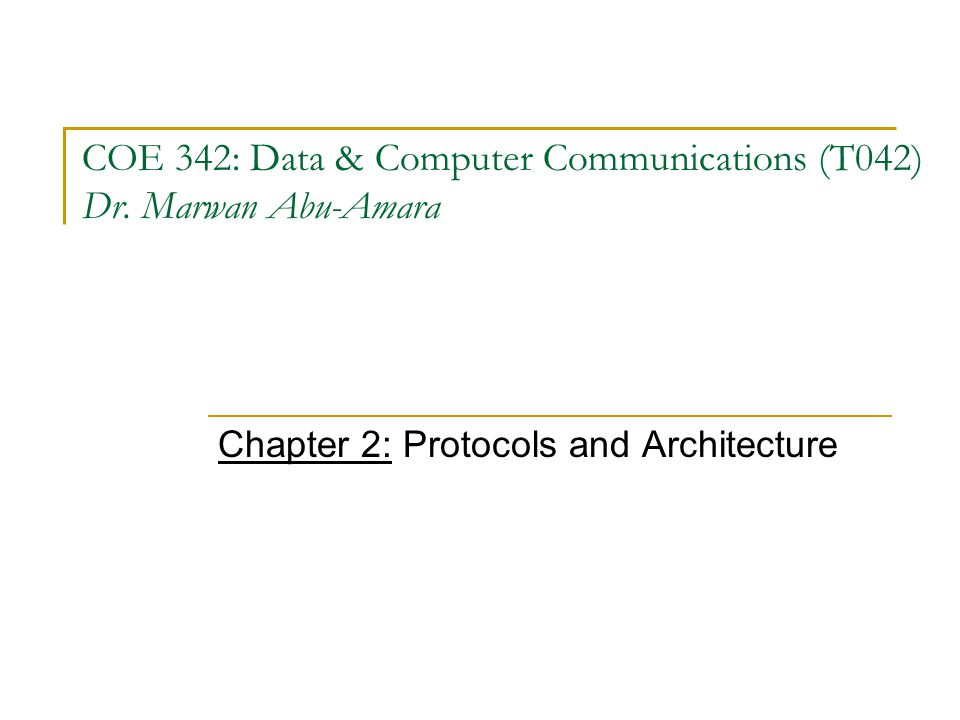 COE 342: Data & Computer Communications (T042) Dr.