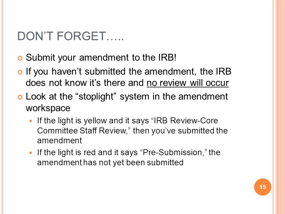 DON'T FORGET….. Submit your amendment to the IRB.