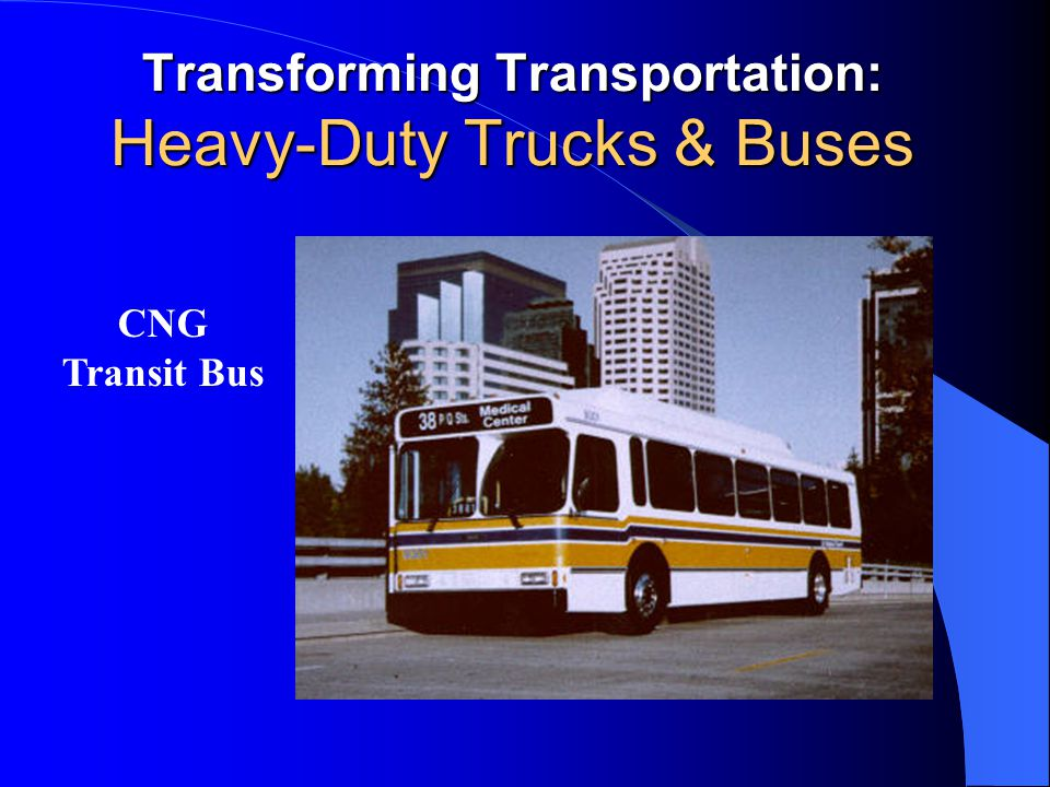 Transforming Transportation: Heavy-Duty Trucks & Buses CNG Transit Bus