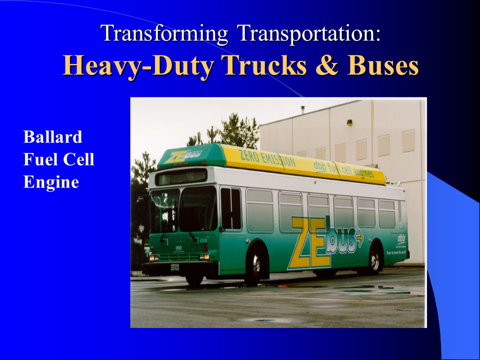 Transforming Transportation: Heavy-Duty Trucks & Buses Ballard Fuel Cell Engine
