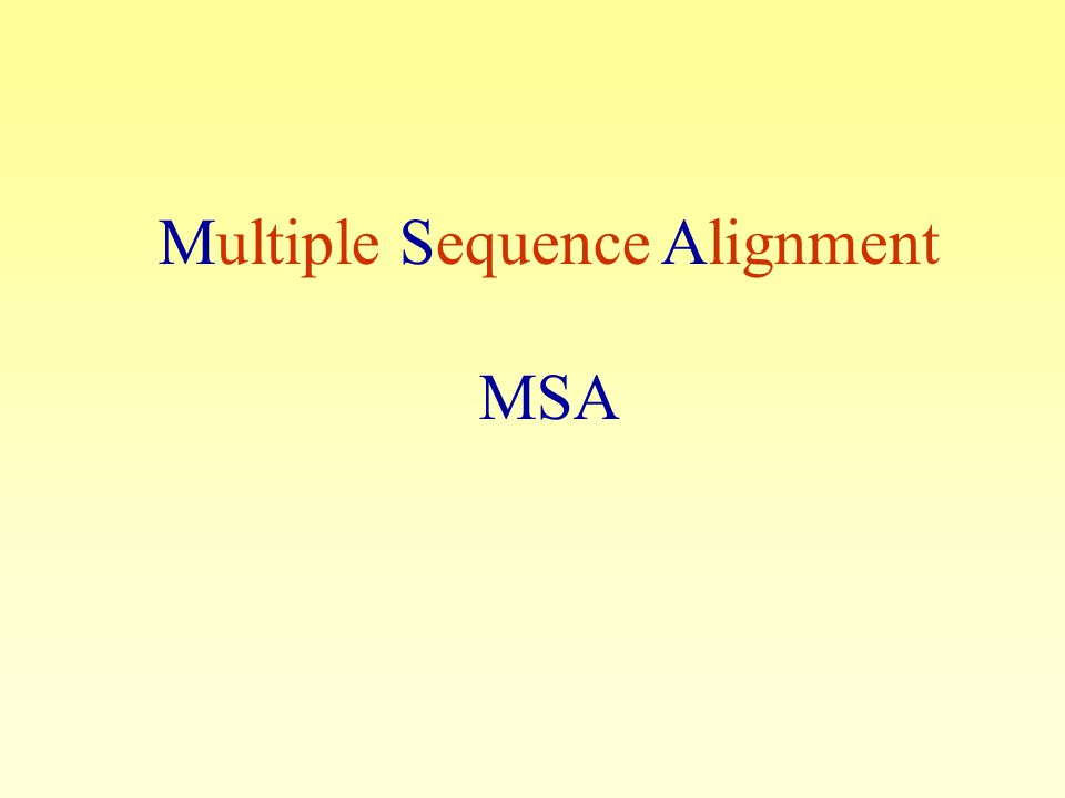 Multiple Sequence Alignment MSA