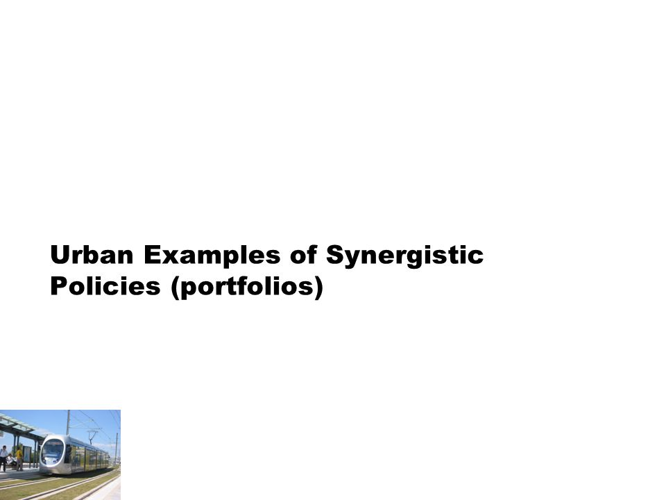 Urban Examples of Synergistic Policies (portfolios)
