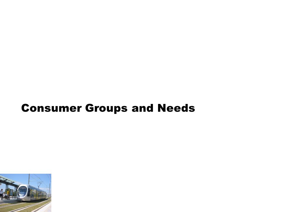 Consumer Groups and Needs