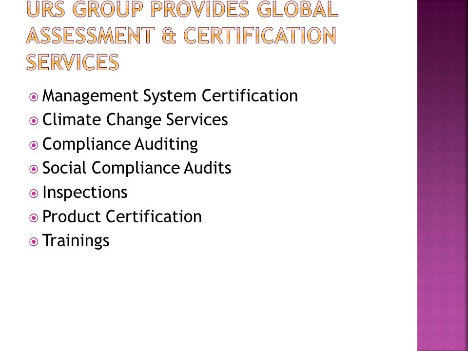  Management System Certification  Climate Change Services  Compliance Auditing  Social Compliance Audits  Inspections  Product Certification  Trainings