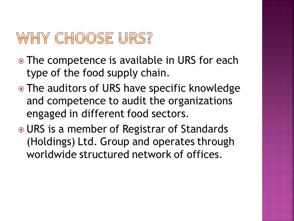  The competence is available in URS for each type of the food supply chain.