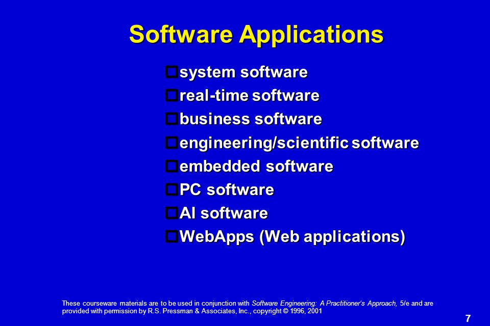 7 These courseware materials are to be used in conjunction with Software Engineering: A Practitioner's Approach, 5/e and are provided with permission by R.S.