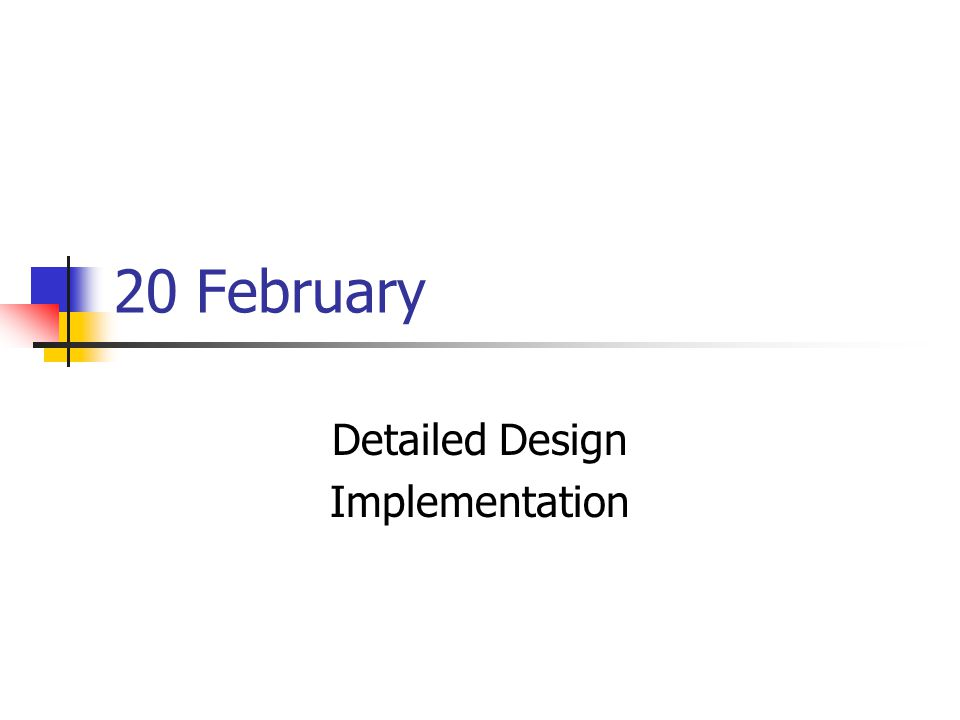 20 February Detailed Design Implementation Software Engineering Elaborated Steps Concept Requirements Architecture Design Implementation Unit Test Integration Ppt Download