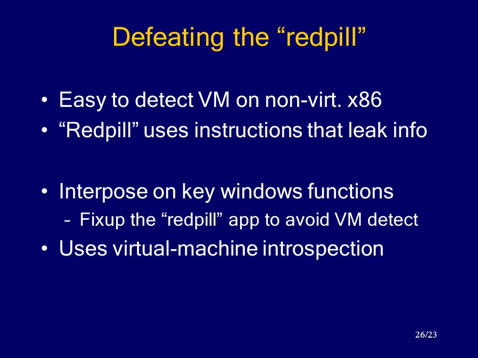 26/23 Defeating the redpill Easy to detect VM on non-virt.