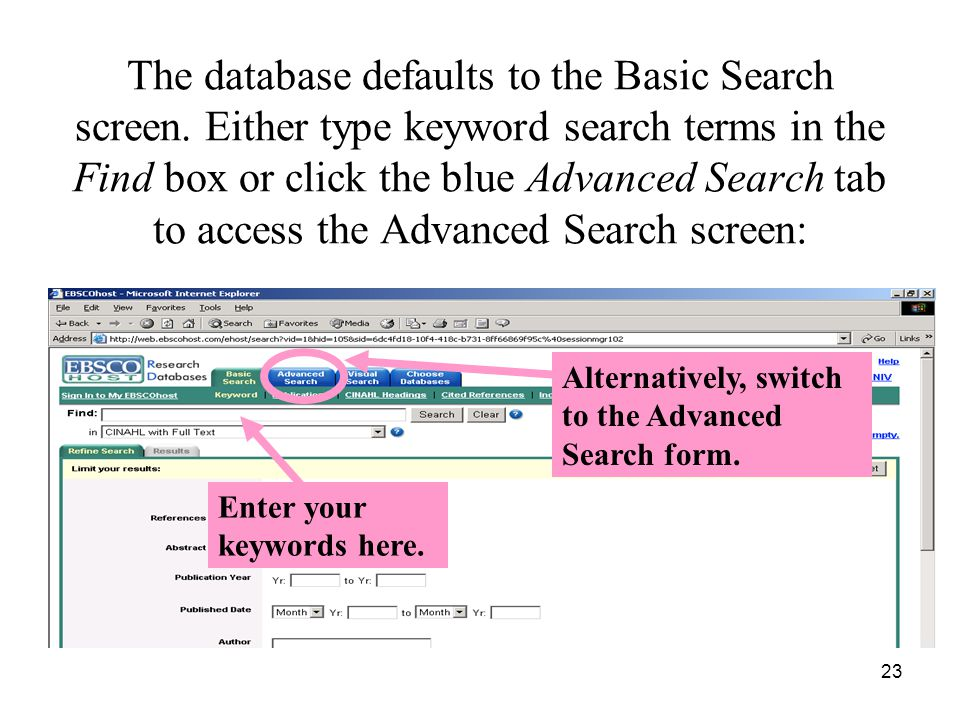 23 The database defaults to the Basic Search screen.