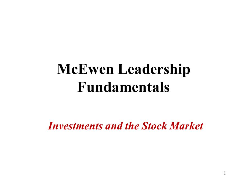 McEwen Leadership Fundamentals Investments and the Stock Market ppt