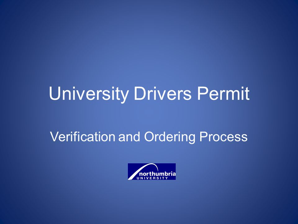 University Drivers Permit Verification and Ordering Process