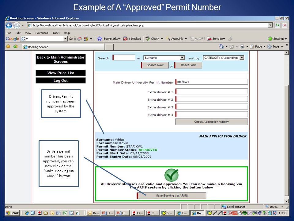 Example of A Approved Permit Number Drivers Permit number has been approved by the system Drivers permit number has been approved, you can now click on the Make Booking via ARMS button