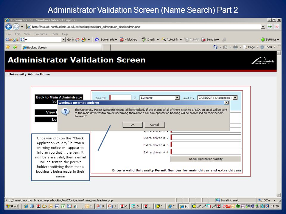 Administrator Validation Screen (Name Search) Part 2 Once you click on the Check Application Validity button a warning notice will appear to inform you that if the permit numbers are valid, then a  will be sent to the permit holders notifying them that a booking is being made in their name