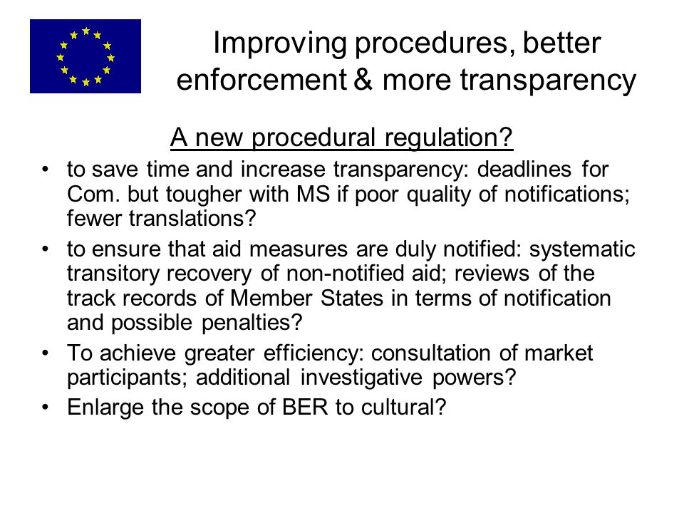 Improving procedures, better enforcement & more transparency A new procedural regulation.