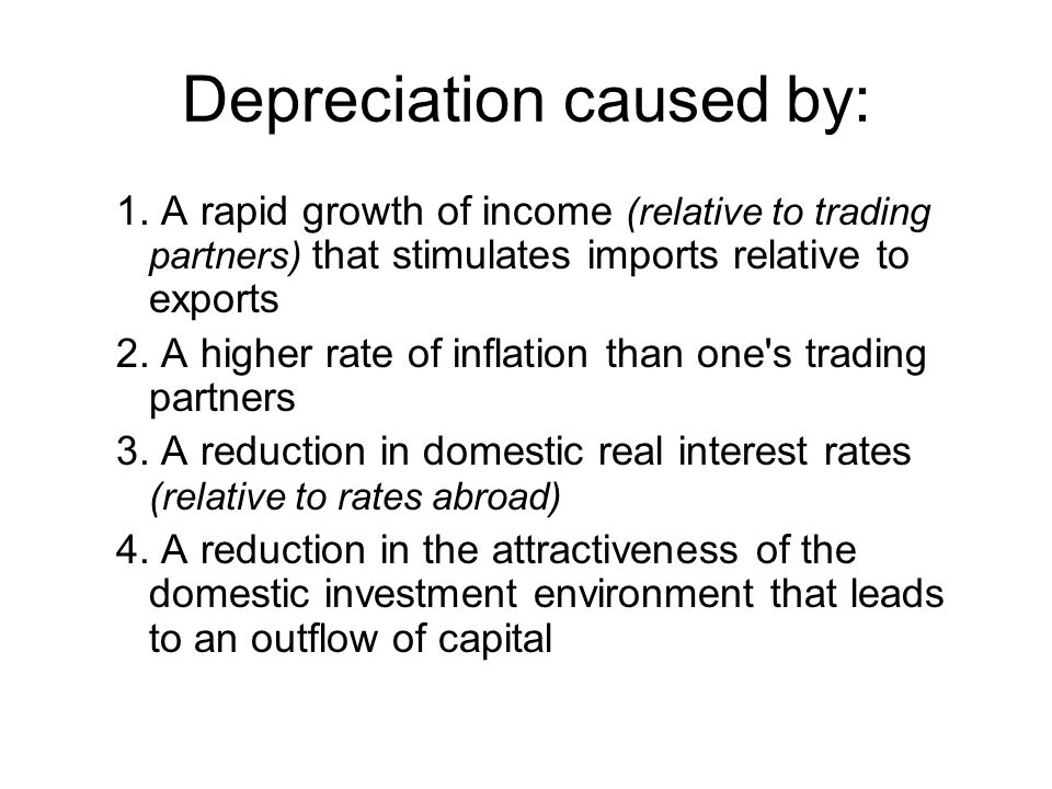 Depreciation caused by: 1.