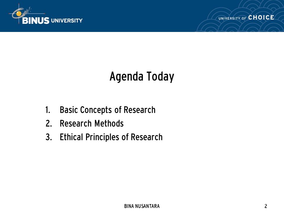 BINA NUSANTARA2 Agenda Today 1. Basic Concepts of Research 2.