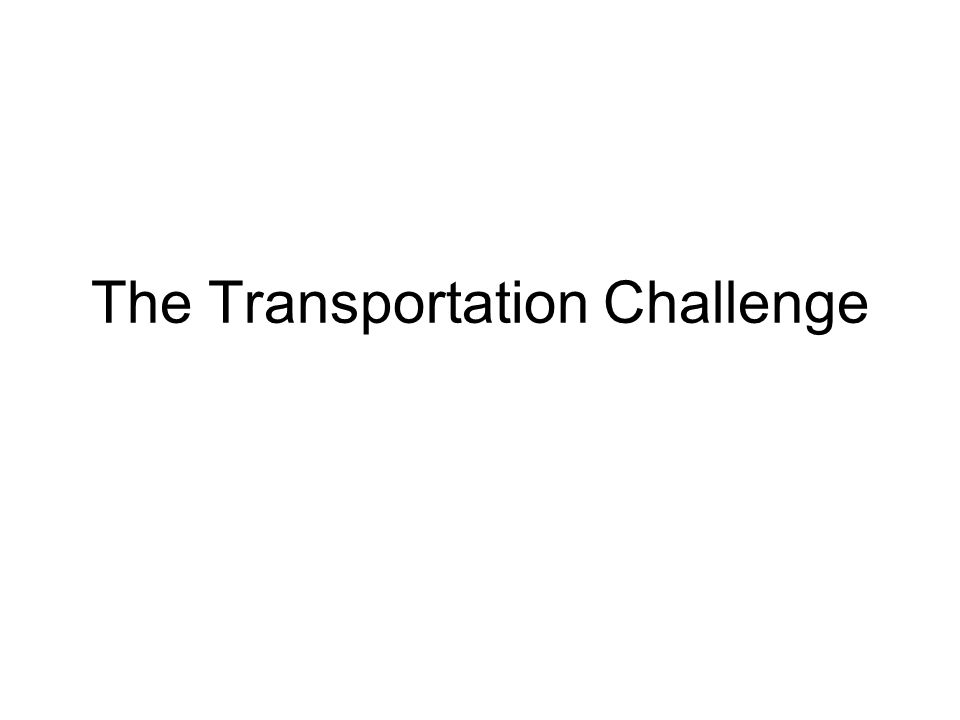 The Transportation Challenge