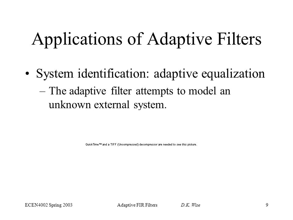 Adaptive FIR Filter Algorithms D K  Wise ECEN4002/5002 DSP