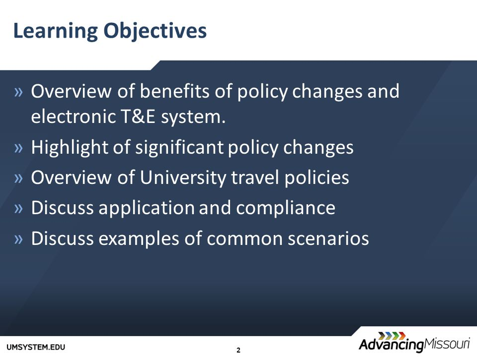 2 Learning Objectives »Overview of benefits of policy changes and electronic T&E system.