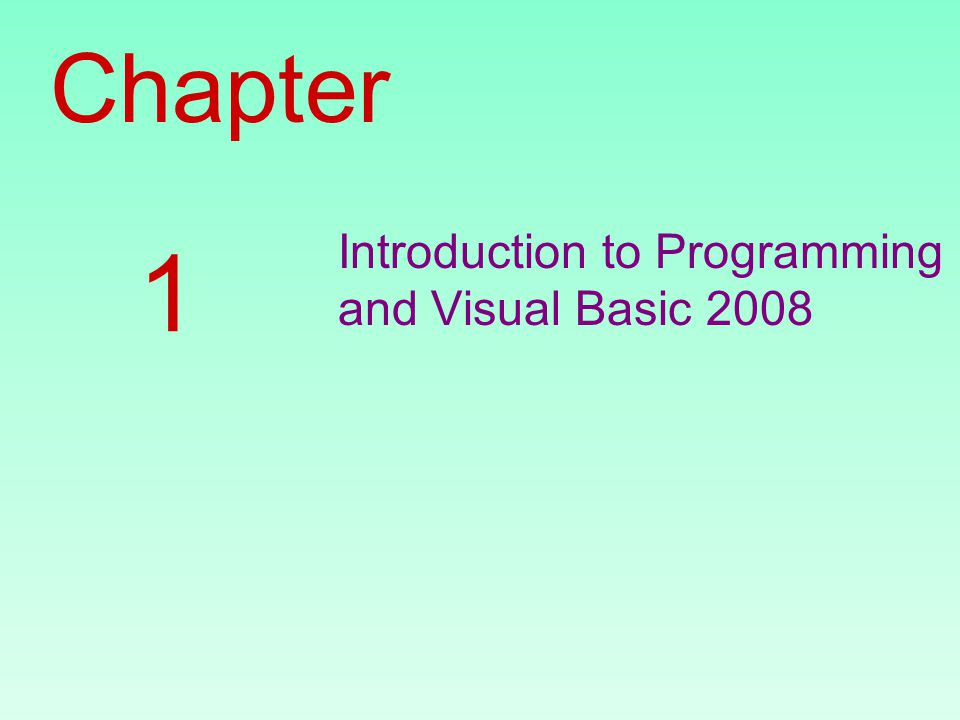 Chapter Introduction to Programming and Visual Basic