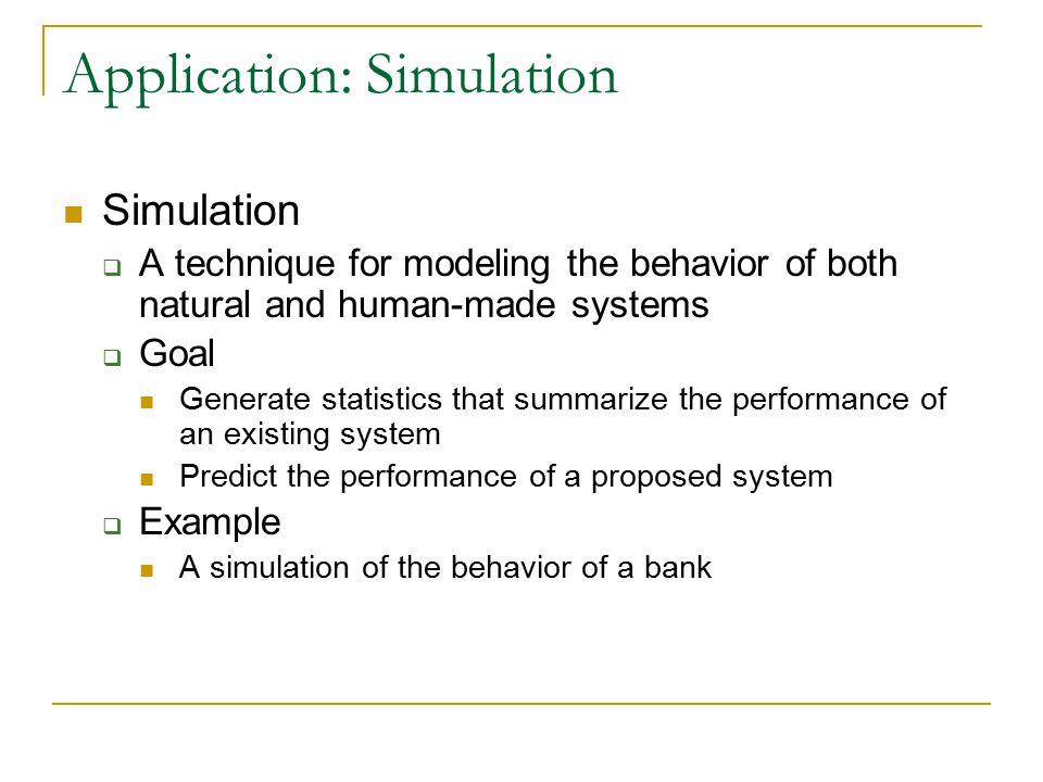 Cmpt-225 Simulation  Application: Simulation Simulation  A