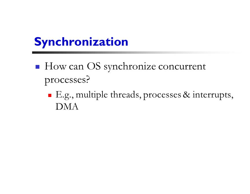 18 Synchronization How can OS synchronize concurrent processes.