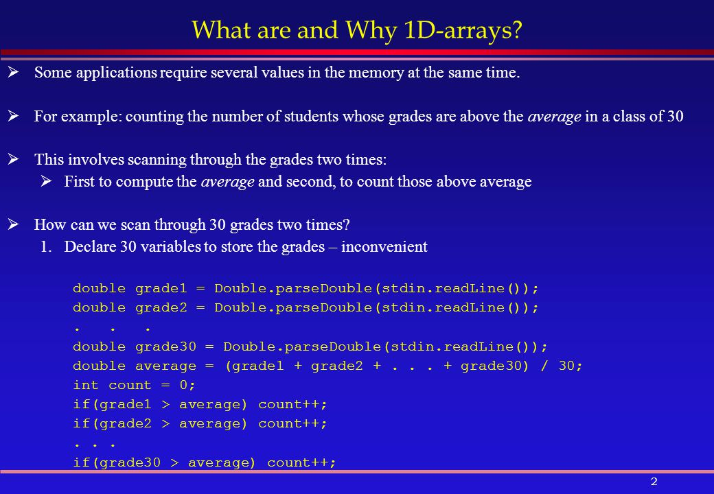 1 One-Dimensional Arrays  What are and Why 1-D arrays