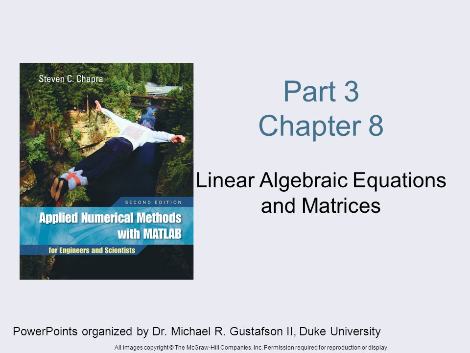 Part 3 Chapter 8 Linear Algebraic Equations and Matrices PowerPoints organized by Dr.
