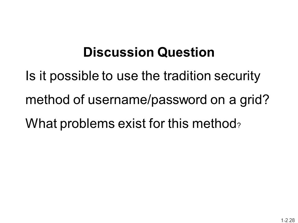 Discussion Question Is it possible to use the tradition security method of username/password on a grid.