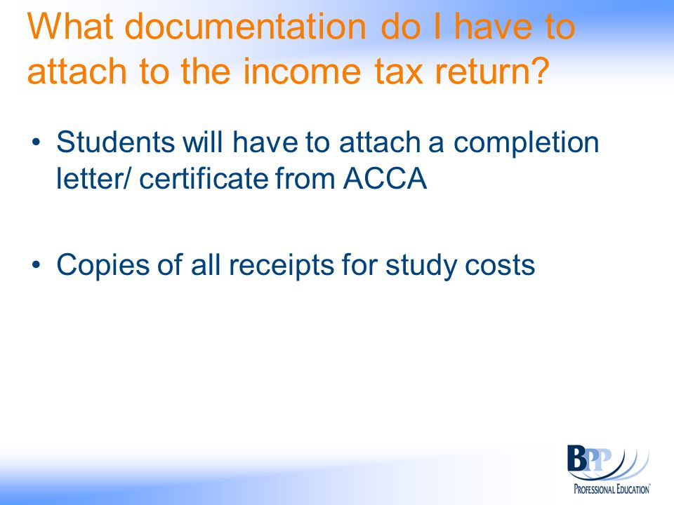 What documentation do I have to attach to the income tax return.