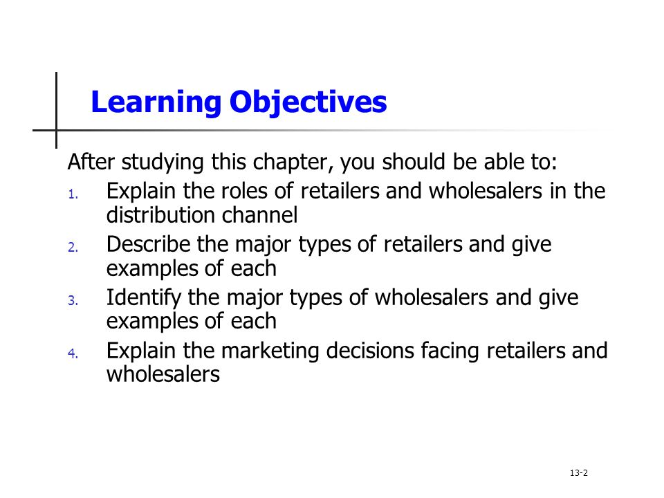 Learning Objectives After studying this chapter, you should be able to: 1.