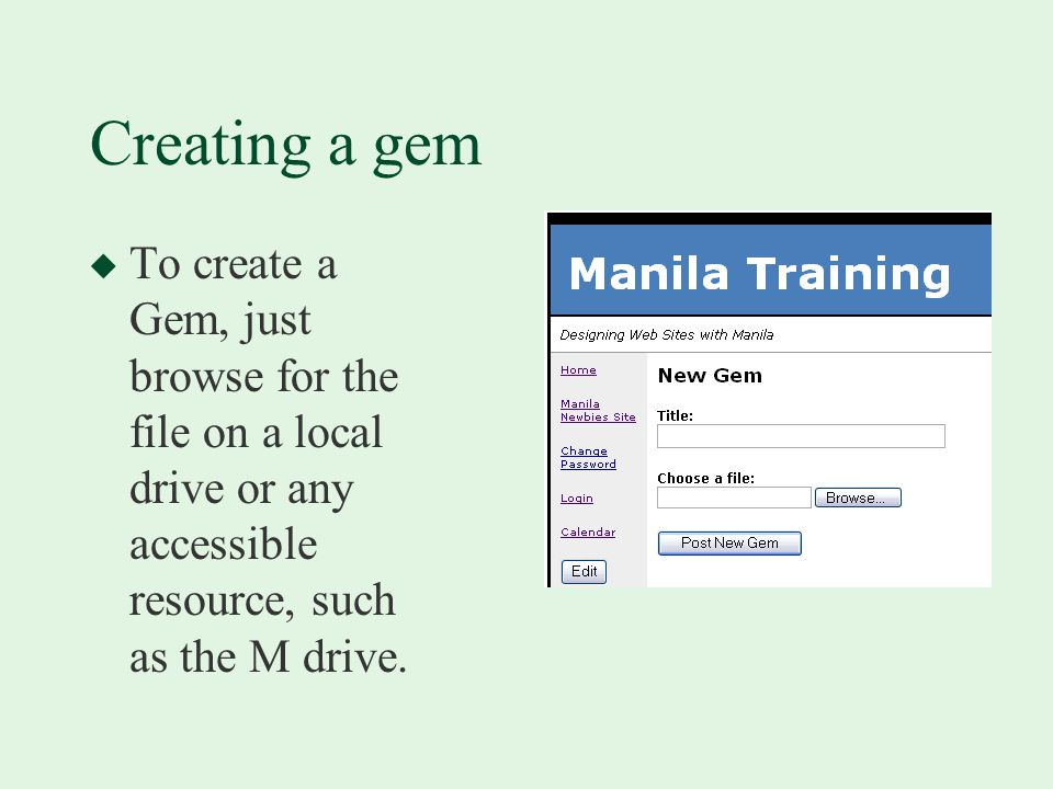 Creating a gem u To create a Gem, just browse for the file on a local drive or any accessible resource, such as the M drive.