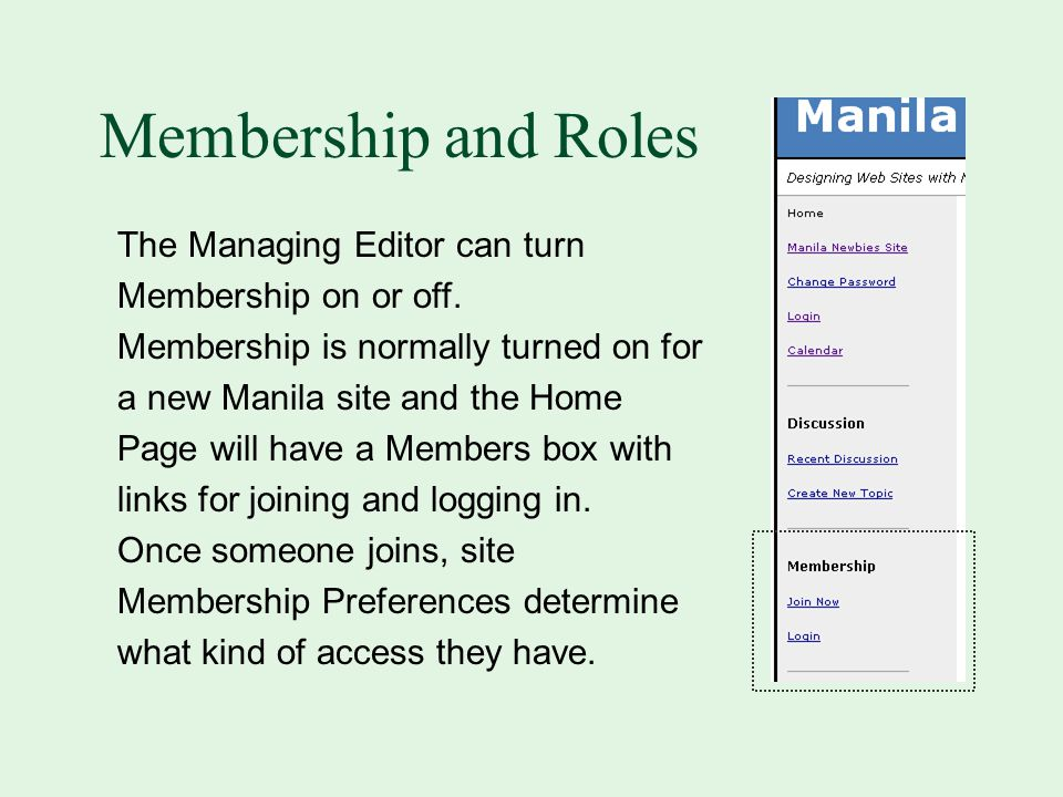 Membership and Roles The Managing Editor can turn Membership on or off.