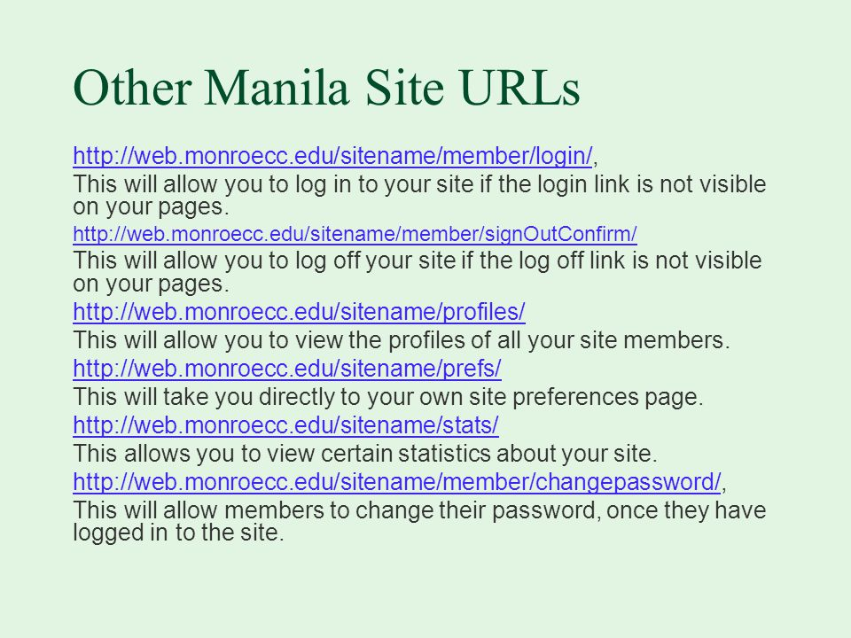 Other Manila Site URLs   This will allow you to log in to your site if the login link is not visible on your pages.