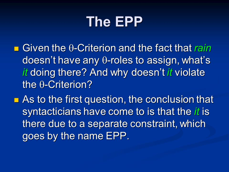 The EPP Given the  -Criterion and the fact that rain doesn't have any  -roles to assign, what's it doing there.