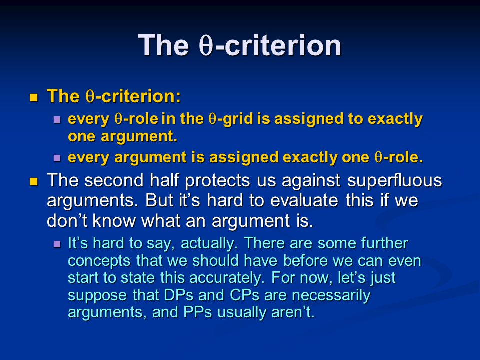 The  -criterion The  -criterion: The  -criterion: every  -role in the  -grid is assigned to exactly one argument.
