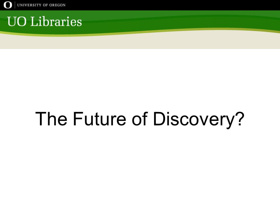 The Future of Discovery