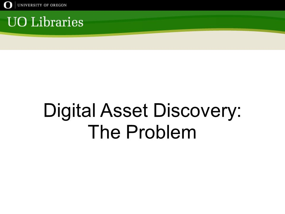 Digital Asset Discovery: The Problem