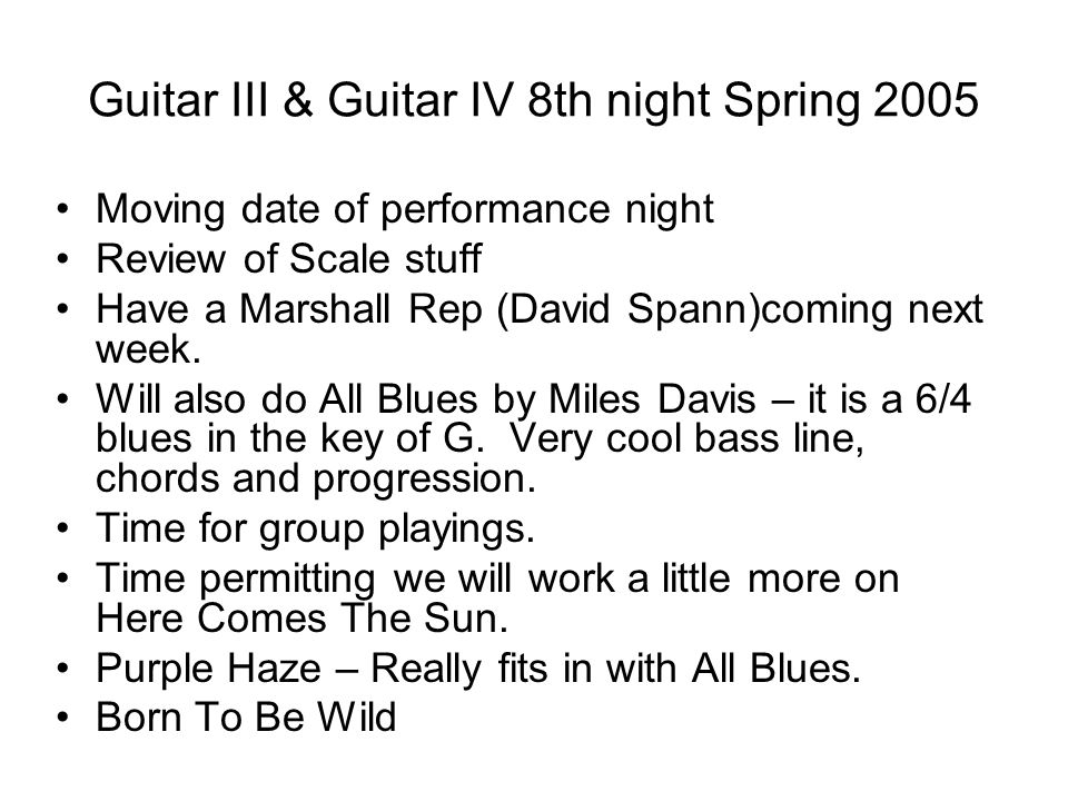 Guitar III & Guitar IV 8th night Spring 2005 Moving date of ...