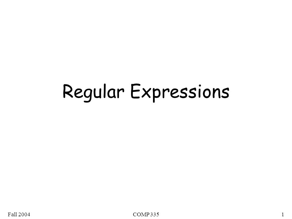 Fall 2004COMP 3351 Regular Expressions
