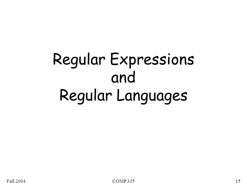 Fall 2004COMP Regular Expressions and Regular Languages