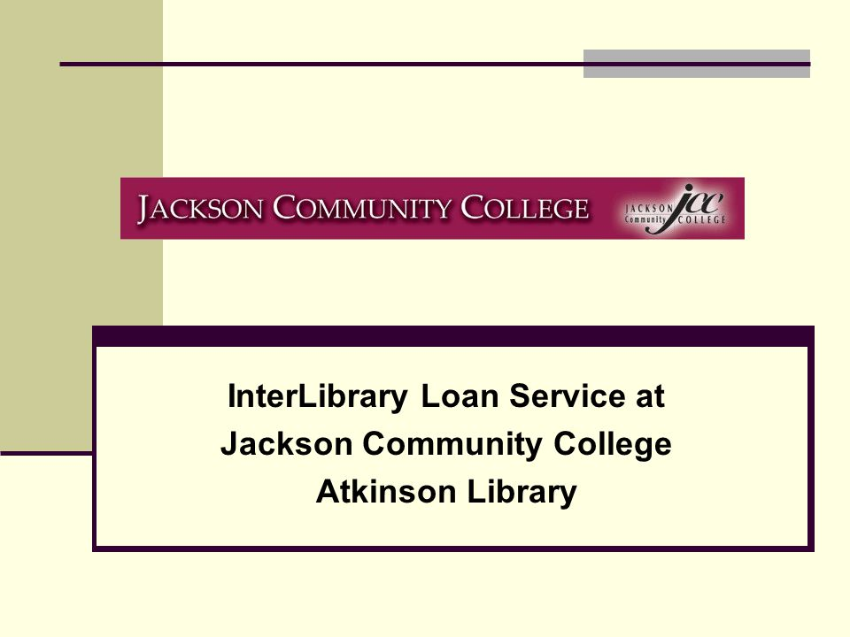 InterLibrary Loan Service at Jackson Community College Atkinson Library