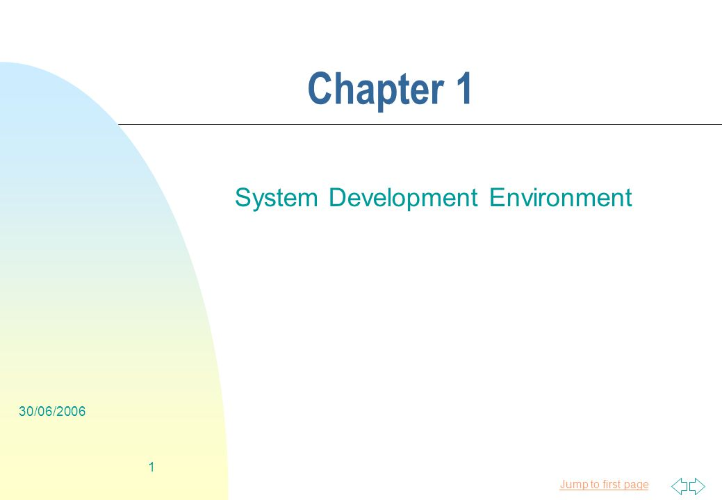 Jump to first page 30/06/ Chapter 1 System Development Environment