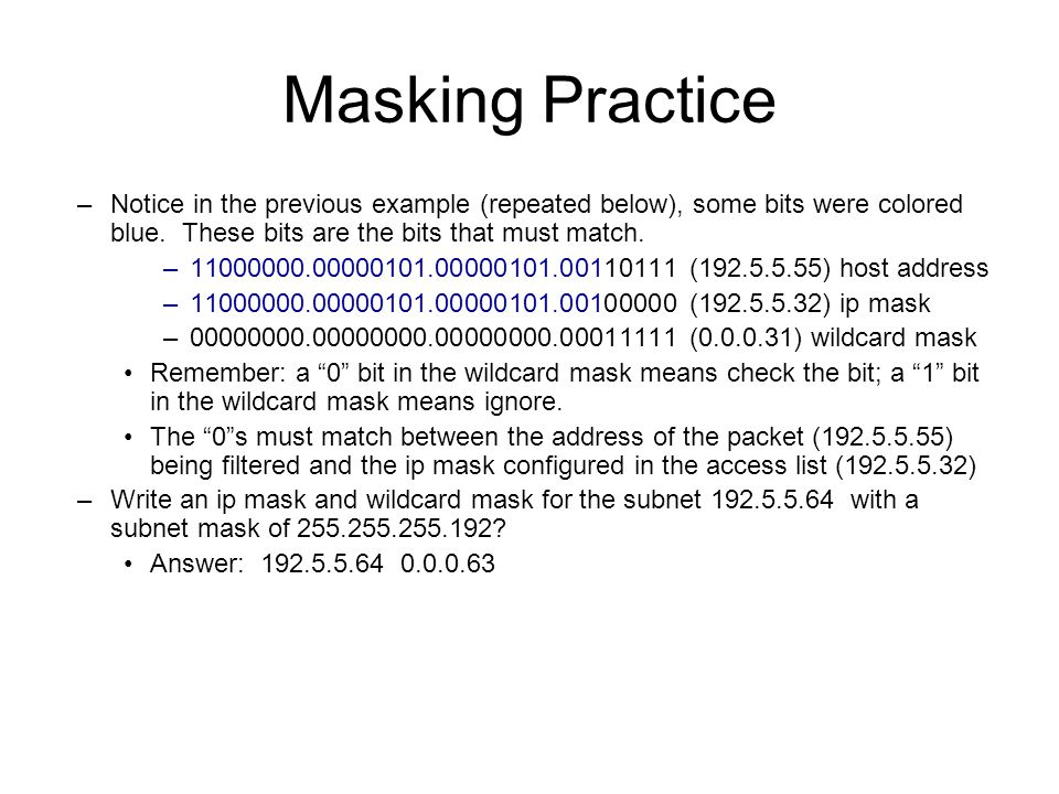 Masking Practice –Notice in the previous example (repeated below), some bits were colored blue.