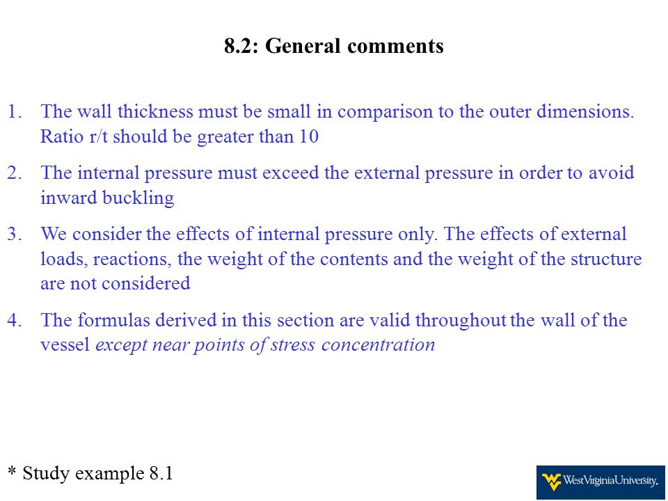 8.2: General comments 1.The wall thickness must be small in comparison to the outer dimensions.