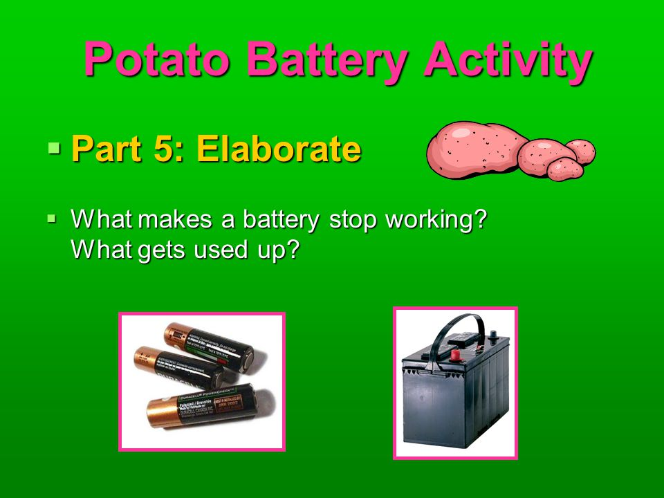 methodology potato as a battery But the liquid electrolytes have some disadvantages, like the potential threat of explosion and leakage through the containment walls of the battery and can catch on fire[ maksim v tyufekchiev,developing a low-cost methodology for fabricating all-solid-state lithium-ion battery,worcester polytechnic institute, bachelor thesis]14.