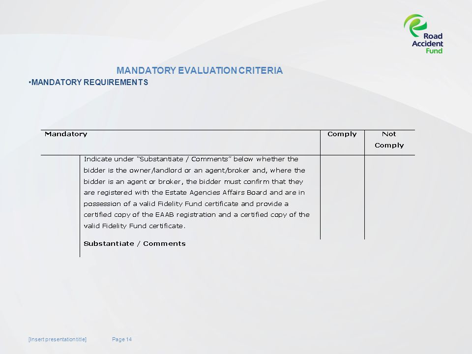 Page 14[Insert presentation title] MANDATORY EVALUATION CRITERIA MANDATORY REQUIREMENTS